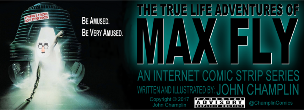 The True Life Adventures of Max Fly