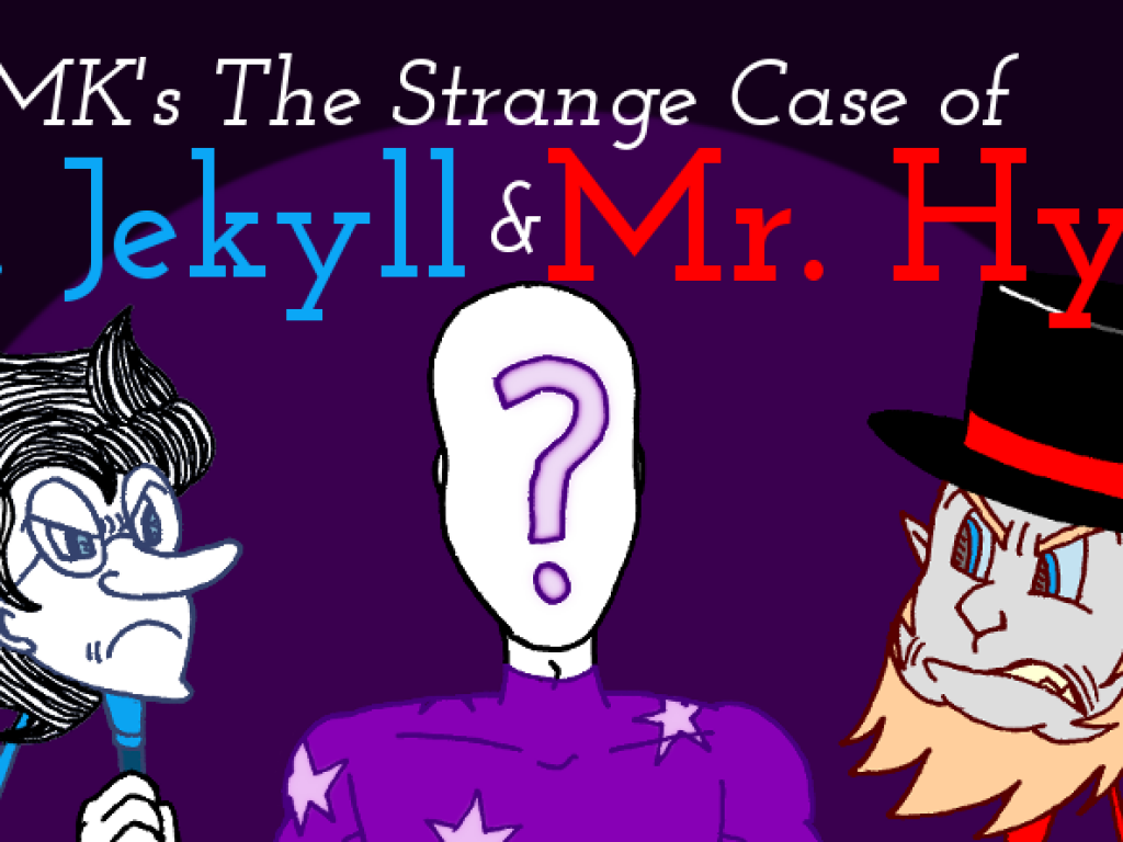MK's The Strange Case of Dr. Jekyll and Mr. Hyde
