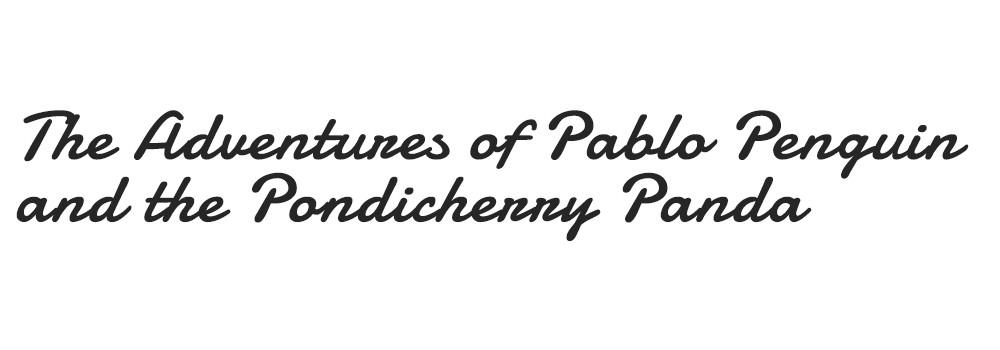 The Adventures of Pablo Penguin and the Pondicherry Panda
