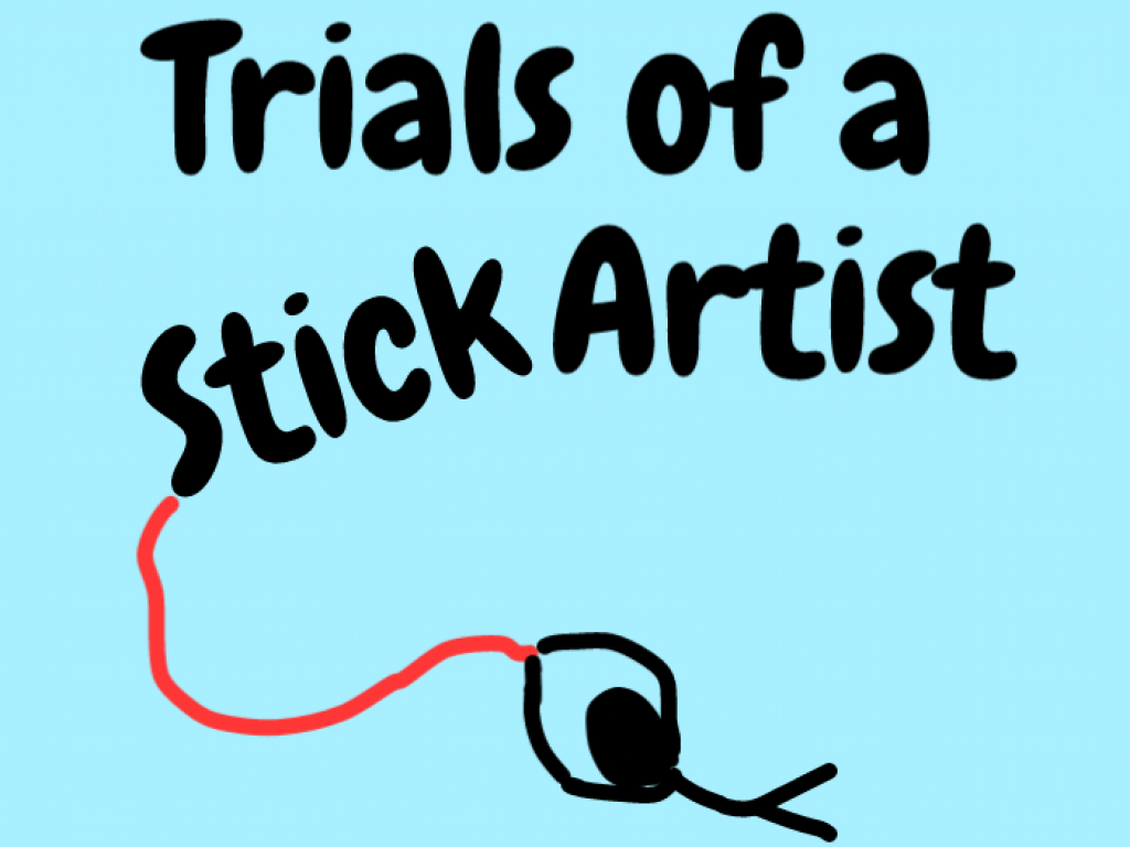 Trials of a Stick Artist